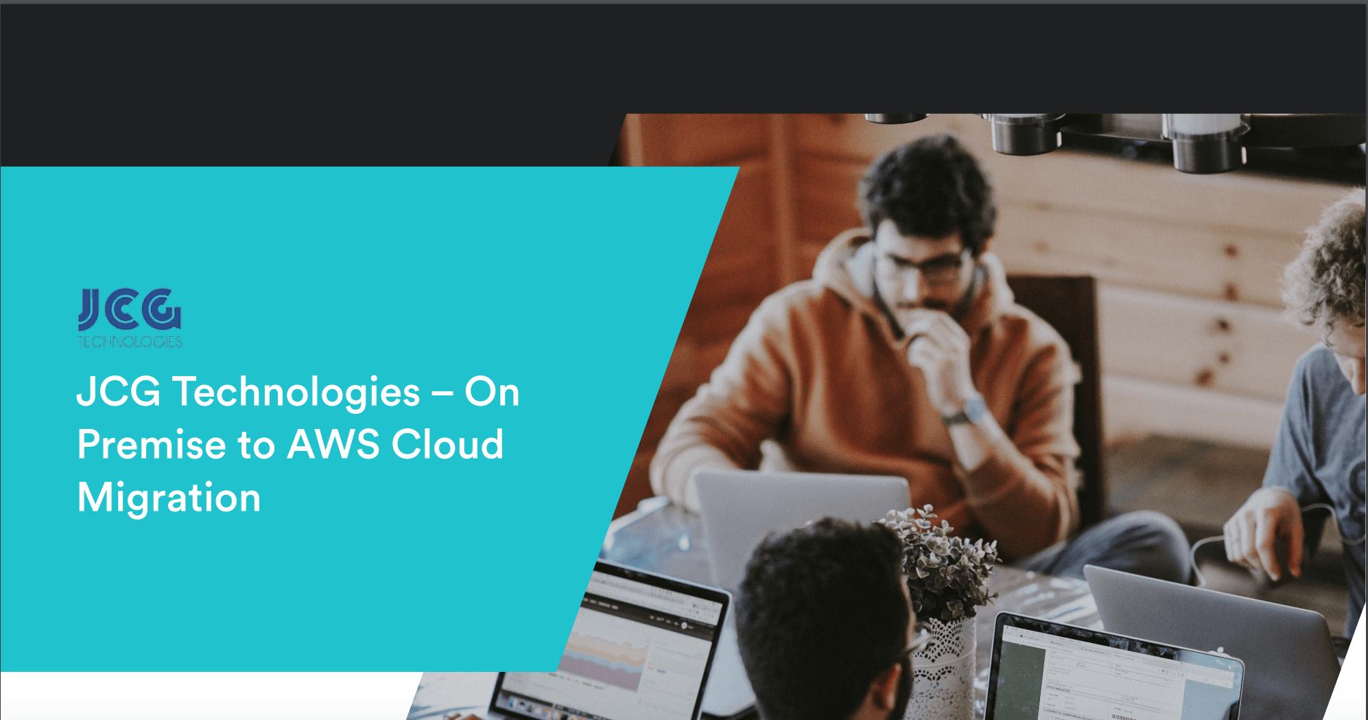 JCG Technologies – On Premise to AWS Cloud Migration
